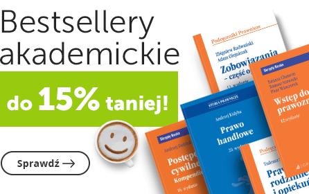Bestsellery akademickie do 15% taniej!