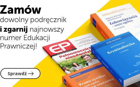 Zamów podręcznik i zgarnij darmowy numer Edukacji Prawniczej