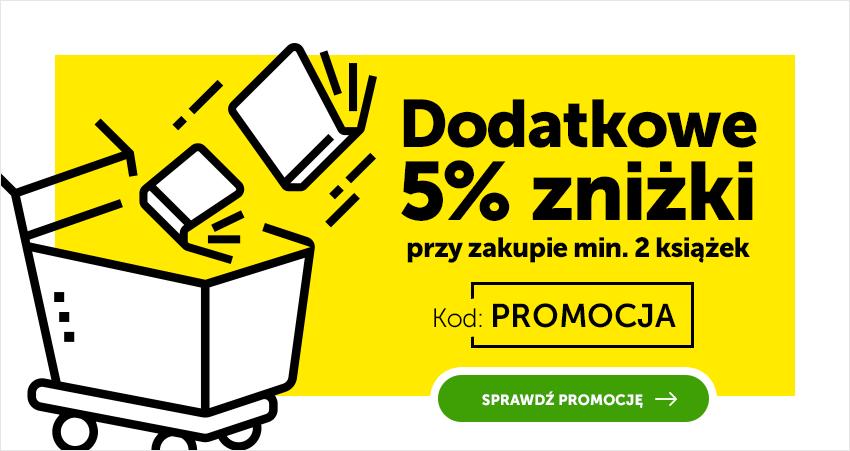 Dodatkowe 5% zniżki przy zakupie min. 2 książek