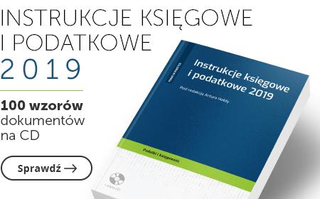 Instrukcje księgowe i podatkowe 2019