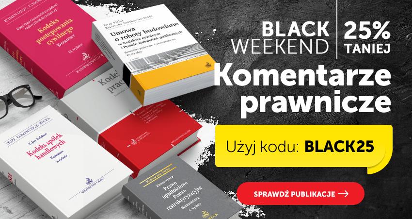 Black Weekend. Komentarze prawnicze