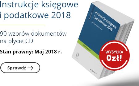 Instrukcje księgowe i podatkowe 2018