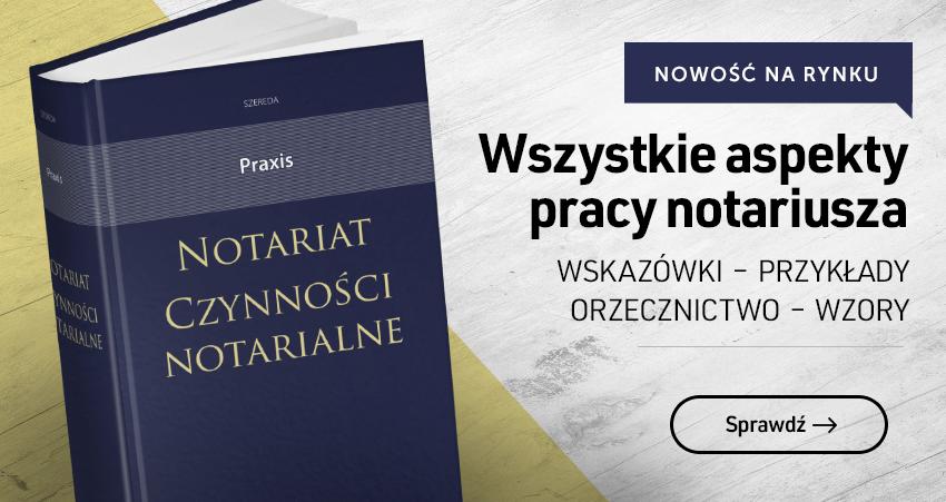 Praxis. Notariat. Czynności notarialne
