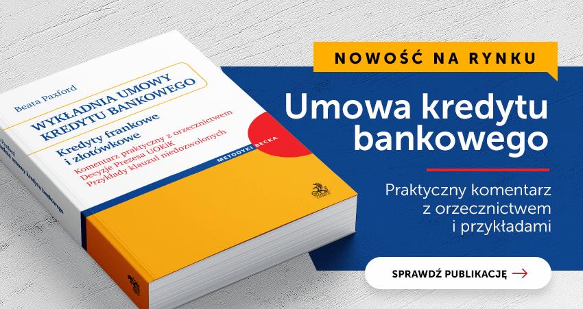 Wykładnia umowy kredytu bankowego. Komentarz praktyczny z orzecznictwem