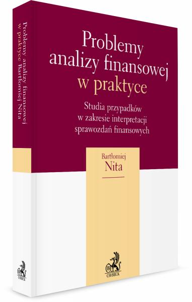 Problemy analizy finansowej w praktyce. Studia przypadków w zakresie w interpretacji sprawozdań finansowych