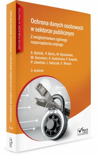 Ochrona danych osobowych w sektorze publicznym. Z uwzględnieniem ogólnego rozporządzenia unijnego +Płyta CD
