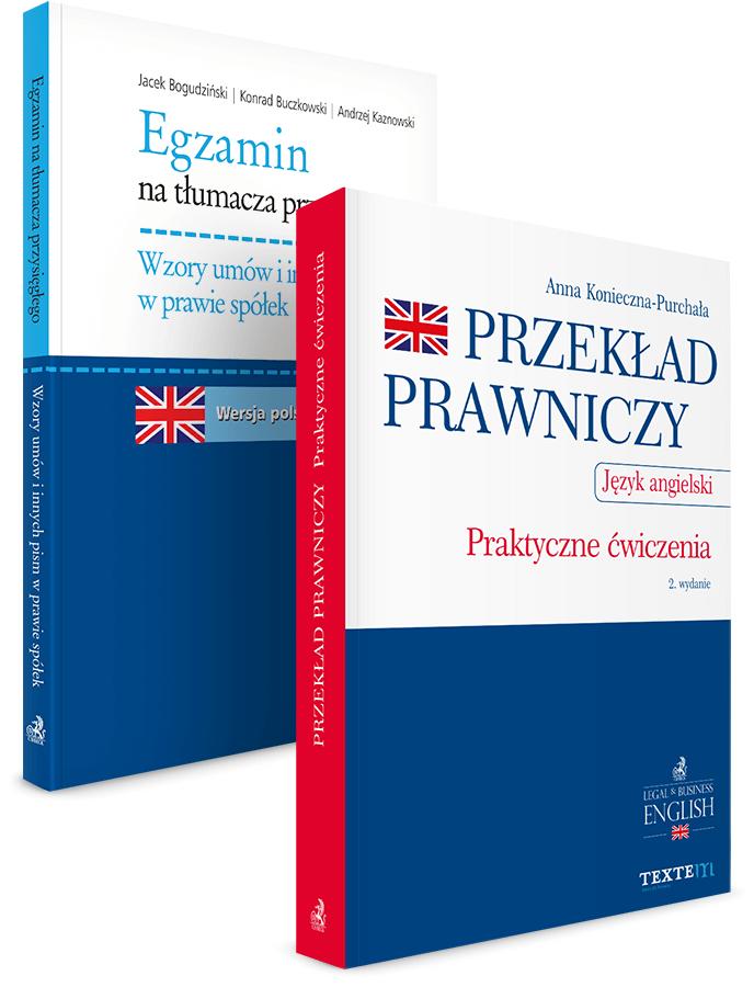 PAKIET: Egzamin na tłumacza przysięgłego. Wzory umów i innych pism w prawie spółek + Przekład prawniczy. Praktyczne ćwiczenia. Język angielski - 20% TANIEJ