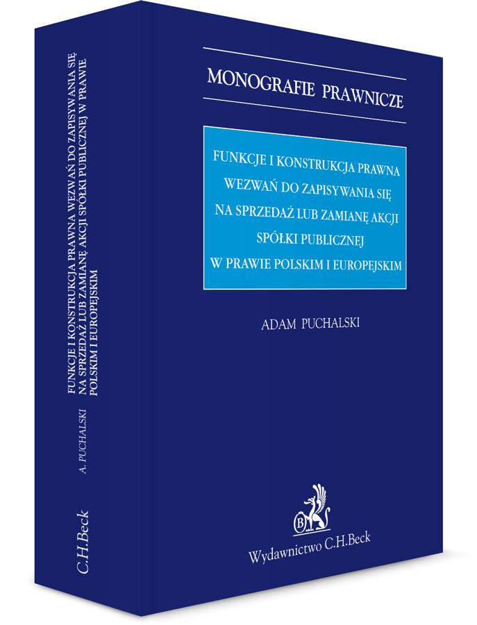 Funkcje i konstrukcja prawna wezwań do zapisywania się na sprzedaż lub zamianę akcji spółki publicznej w prawie polskim i europejskim
