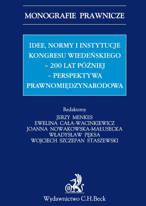 Idee, normy i instytucje Kongresu Wiedeńskiego - 200 lat później - perspektywa międzynarodowa