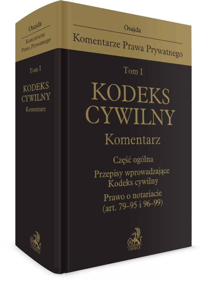 Tom I. Kodeks cywilny. Komentarz. Część ogólna. Przepisy wprowadzające Kodeks cywilny. Prawo o notariacie (art. 79-95 i 96-99)