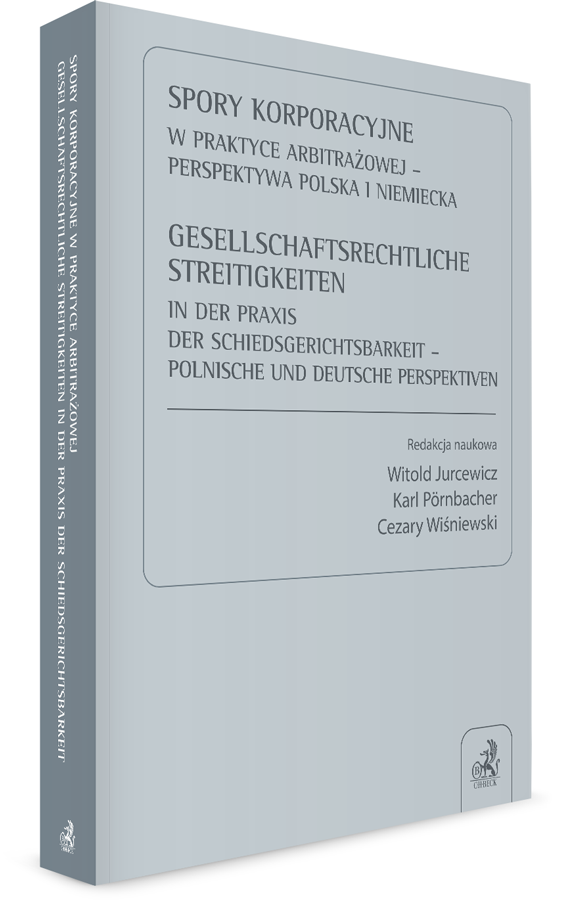 Spory korporacyjne w praktyce arbitrażowej – perspektywa polska i niemiecka