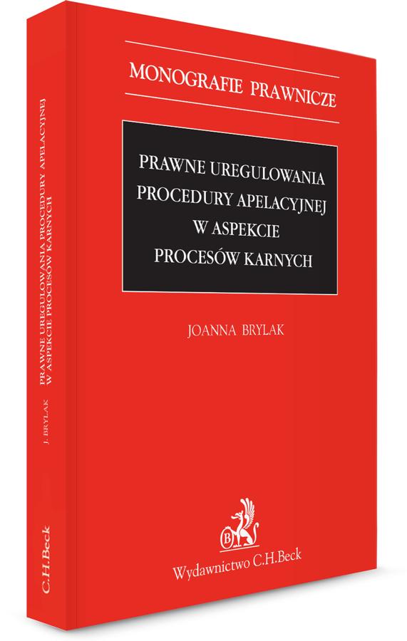 Prawne uregulowania procedury apelacyjnej w aspekcie procesów karnych