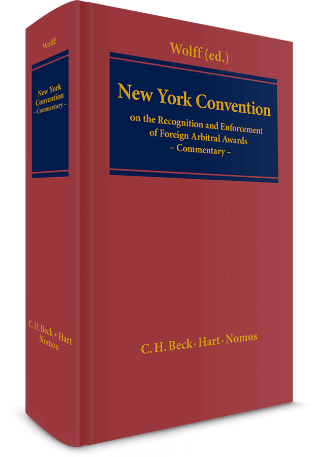 New York Convention on the Recognition and Enforcement of Foreign Arbitral Awards. Commentary