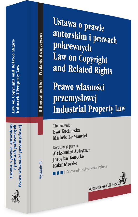 Ustawa o prawie autorskim i prawach pokrewnych. Prawo własności przemysłowej. Law of Copyright and Related Rights. Idustrial Property Law