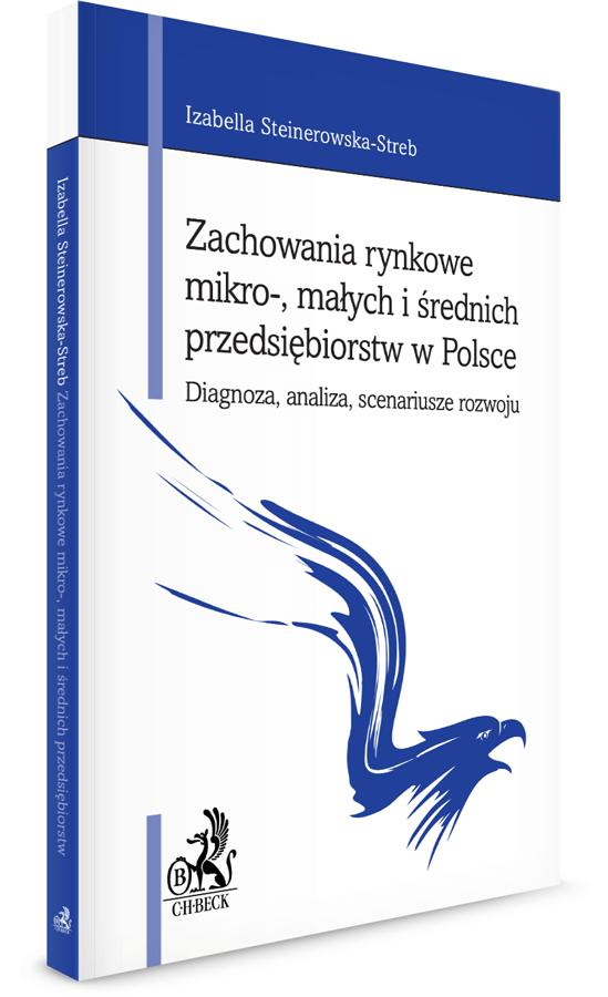 Zachowania rynkowe mikro-, małych i średnich przedsiębiorstw w Polsce. Diagnoza, analiza, scenariusze rozwoju