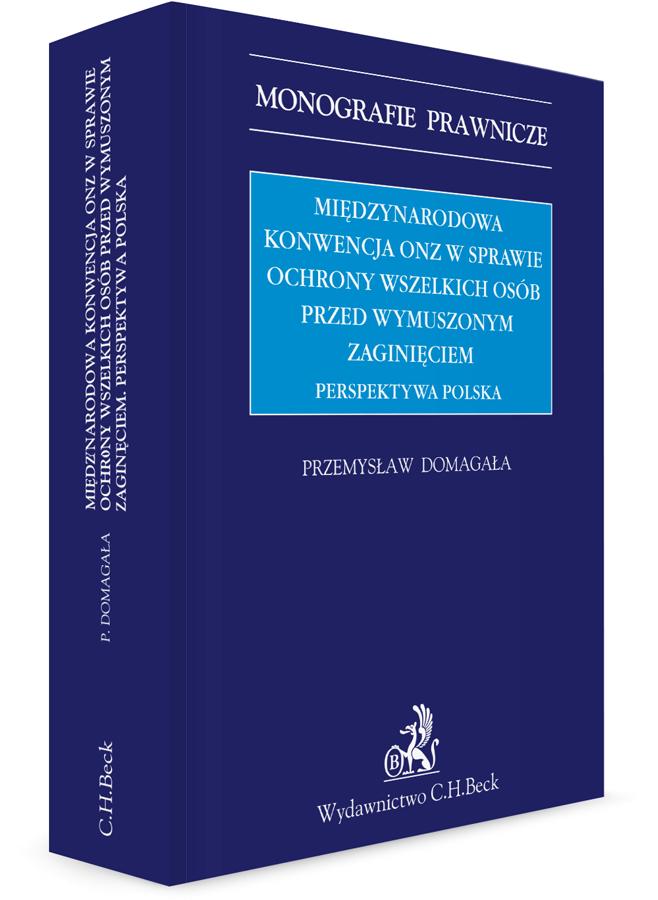Międzynarodowa Konwencja ONZ w sprawie ochrony wszelkich osób przed wymuszonym zaginięciem. Perspektywa polska
