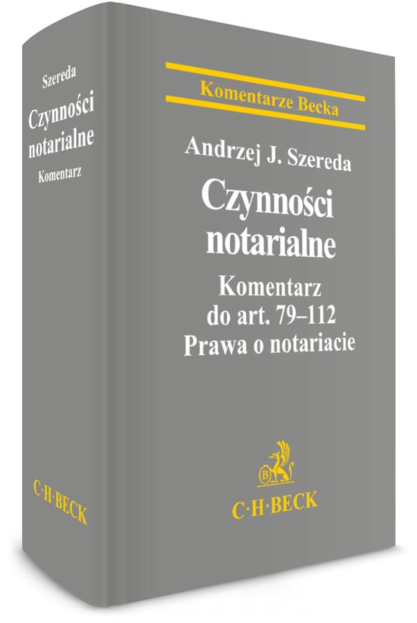 Czynności notarialne. Komentarz do art. 79–112 Prawa o notariacie