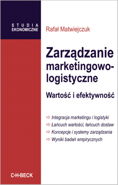 Zarządzanie marketingowo-logistyczne. Wartość i efektywność
