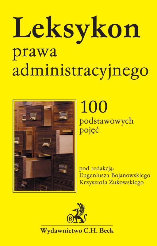Leksykon prawa administracyjnego. 100 podstawowych pojęć