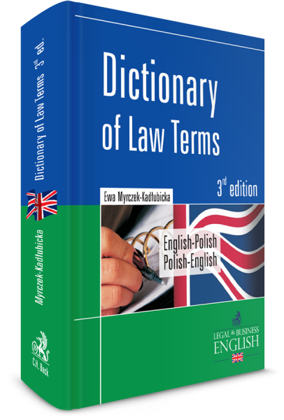 Dictionary of Law Terms. Słownik terminologii prawniczej. English-Polish/Polish-English