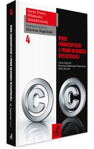 Rynek farmaceutyczny a prawo własności intelektualnej. Tom IV