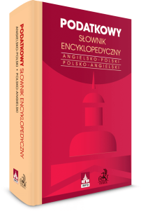 Podatkowy słownik encyklopedyczny. International Tax Glossary. Angielsko-polski/Polsko-angielski
