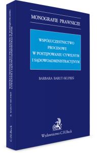 Współuczestnictwo procesowe w postępowaniu cywilnym i sądowoadministracyjnym