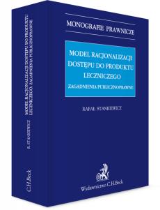 Model racjonalizacji dostępu do produktu leczniczego. Zagadnienia publicznoprawne