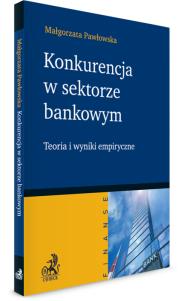 Konkurencja w sektorze bankowym. Teoria i wyniki empiryczne