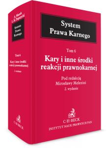 Kary i inne środki reakcji prawnokarnej. System Prawa Karnego. Tom 6
