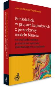 Konsolidacja w grupach kapitałowych z perspektywy modelu biznesu na przykładzie sektora producentów systemów informatycznych zarządzania