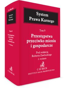 Przestępstwa przeciwko mieniu i gospodarcze. System Prawa Karnego. Tom 9
