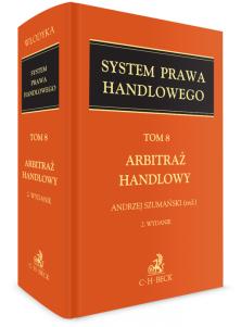 Arbitraż handlowy. System Prawa Handlowego. Tom 8