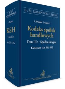 Kodeks spółek handlowych. Tom III A. Spółka akcyjna. Komentarz do art. 301-392