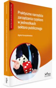 Praktyczne narzędzia zarządzania ryzykiem w jednostkach sektora publicznego