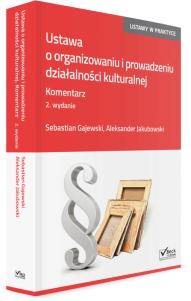 Ustawa o organizowaniu i prowadzeniu działalności kulturalnej. Komentarz