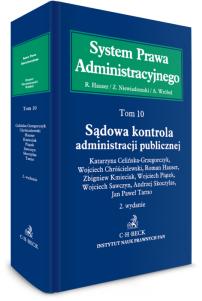 Sądowa kontrola administracji publicznej. System Prawa Administracyjnego. Tom 10