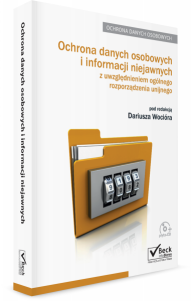 Ochrona danych osobowych i informacji niejawnych z uwzględnieniem ogólnego rozporządzenia unijnego + Płyta CD