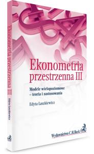 Ekonometria przestrzenna III. Modele wielopoziomowe - teoria i zastosowanie