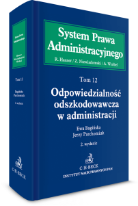 Odpowiedzialność odszkodowawcza w administracji. System Prawa Administracyjnego. Tom 12