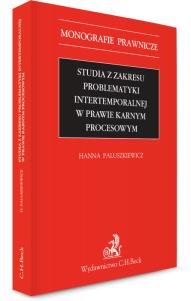 Studia z zakresu problematyki intertemporalnej w prawie karnym procesowym