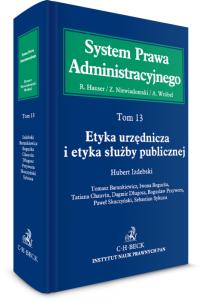 Etyka urzędnicza i etyka służby publicznej. System Prawa Administracyjnego. Tom 13