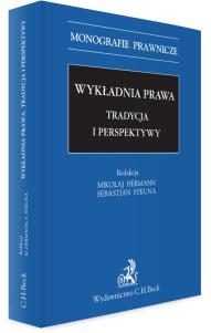 Wykładnia prawa. Tradycja i perspektywy