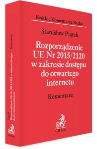 Rozporządzenie UE Nr 2015/2120 w zakresie dostępu do otwartego internetu. Komentarz