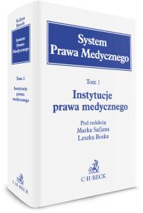 Instytucje Prawa Medycznego. System Prawa Medycznego. Tom 1