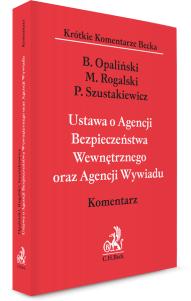 Ustawa o Agencji Bezpieczeństwa Wewnętrznego oraz Agencji Wywiadu. Komentarz