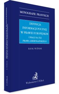 Definicja informacji poufnej w prawie europejskim. Uwagi na tle prawa amerykańskiego