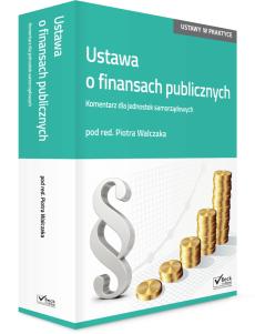 Ustawa o finansach publicznych. Komentarz dla jednostek samorządowych