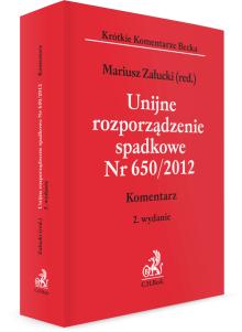 Unijne rozporządzenie spadkowe Nr 650/2012. Komentarz