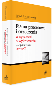 Pisma procesowe i orzeczenia w sprawach o wykroczenia z objaśnieniami i płytą CD